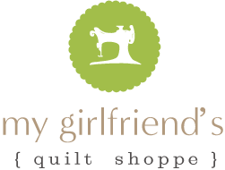 My Girlfriend's Quilt Shoppe Logan