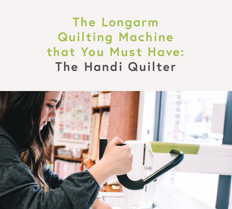 The Longarm Quilting Machine You Must Have – The Handi Quilter