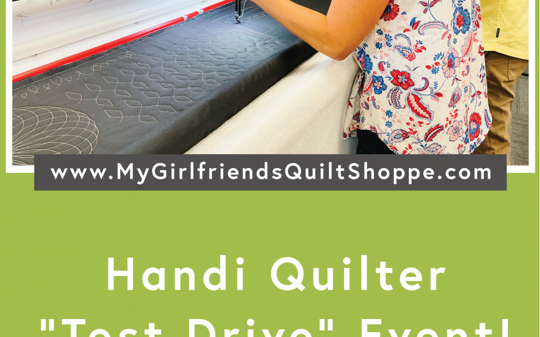 """Handi Quilter """"Test Drive"""" Event!"""